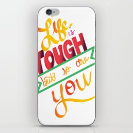 life is tough iPhone Skin