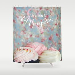 Eat the Cupcakes! Shower Curtain