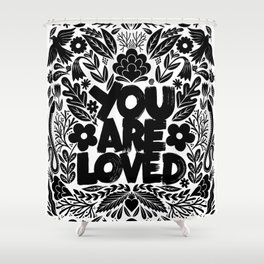 you are loved - garden Shower Curtain