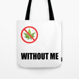 "A Nice Cannabis Tee For High Persons ""No Smoking Without Me"" T-shirt Design Smoke Smoker WEeds Kush Tote Bag"