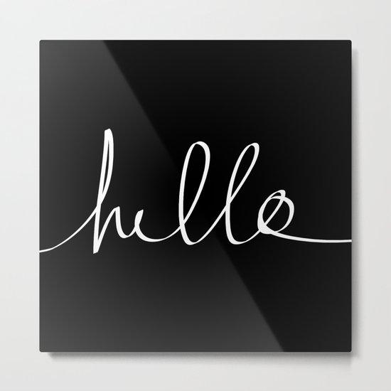 Hello Metal Print