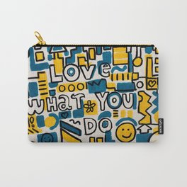 LOVE WHAT YOU DO - ORIGINAL ART PAINTING Poster Carry-All Pouch