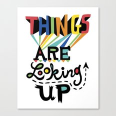 Things are Looking Up Canvas Print