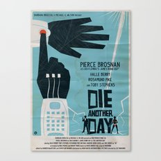 DIE ANOTHER DAY Canvas Print
