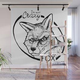 I'm not crazy! I'm a fox Wall Mural
