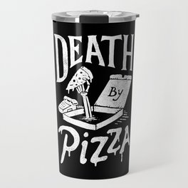 Death by Pizza Travel Mug