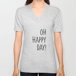 Oh Happy Day Unisex V-Neck