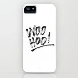 Woo Hoo! iPhone Case