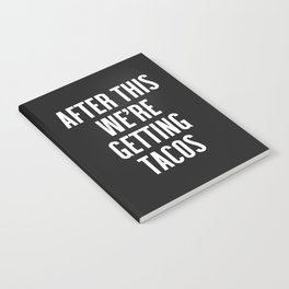 Getting Tacos Funny Quote Notebook