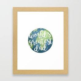 World's Greatest Dad Framed Art Print