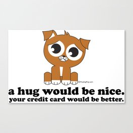 Pouting Pup | A Hug Would be Nice Canvas Print