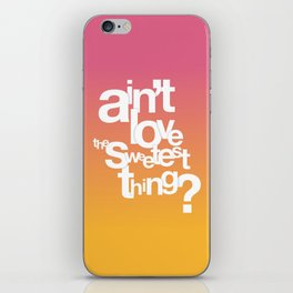 Sweetest Thing iPhone Skin