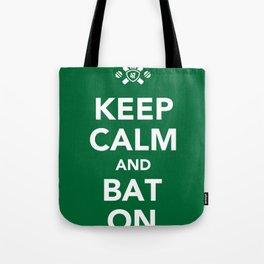 Keep calm and bat on. Tote Bag