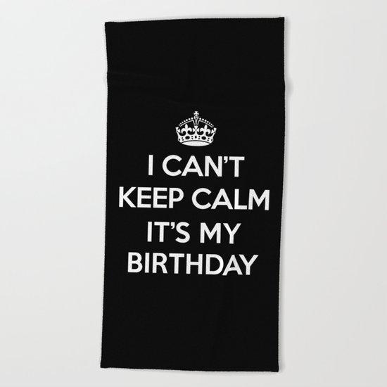 Keep Calm Birthday Quote Beach Towel