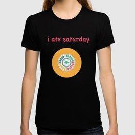 i ate saturday T-shirt