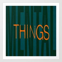 MENTALTHINGS2 Art Print