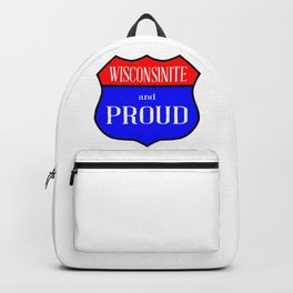 Wisconsinite And Proud Backpack