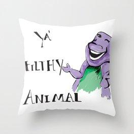 Barney Ya' Filthy Animal  Throw Pillow