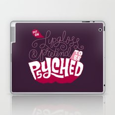 Put on Lip Gloss and Pretend to be Psyched Laptop & iPad Skin