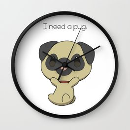 I need a pug. Wall Clock