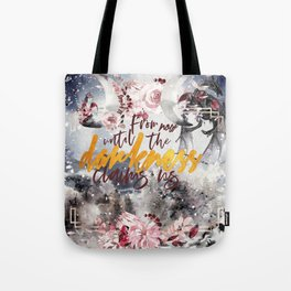 Darkness claims us Tote Bag