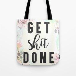 Get Shit Done Tote Bag