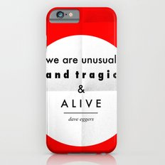 eggers - we are unusual & tragic & alive Slim Case iPhone 6s