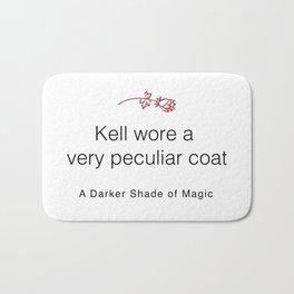 Kell's Coat Quote - A Darker Shade of Magic Bath Mat