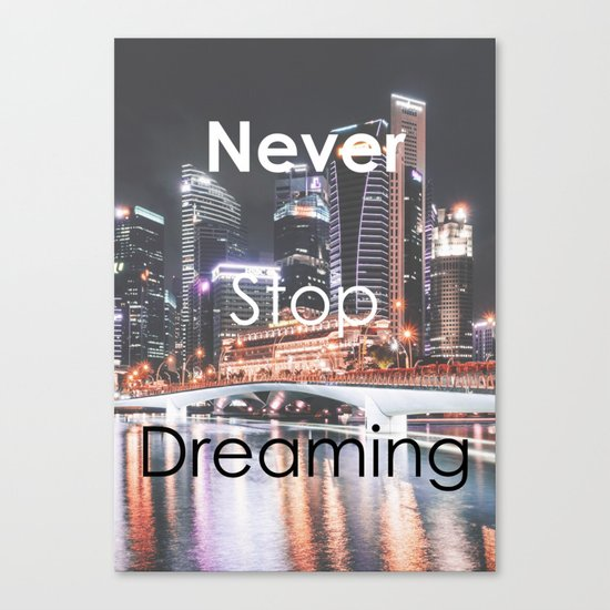 Motivational - Never Stop Dreaming Canvas Print