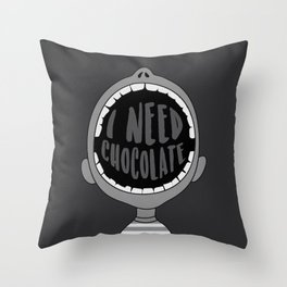 I Need Chocolate Throw Pillow