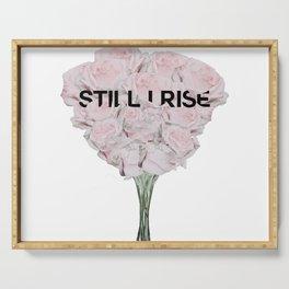 still I rise Serving Tray