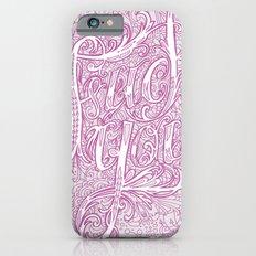 Fancy Fuck You Slim Case iPhone 6s