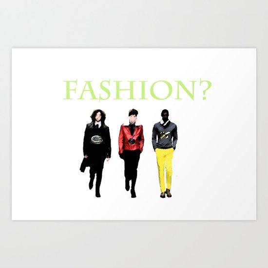 Fashion? Art Print
