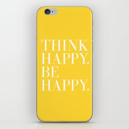 Think Happy. Be Happy. iPhone Skin