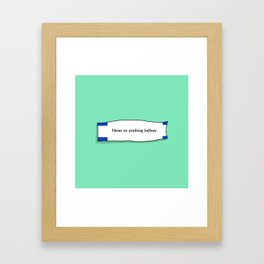Never do anything halfway Framed Art Print