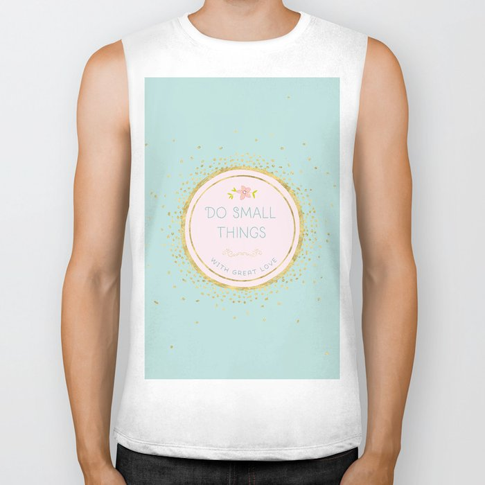 Do small things with great love- Typography on aqua background Biker Tank