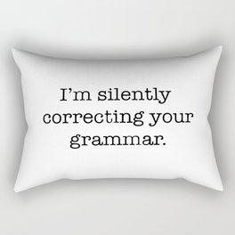 I'm Silently Correcting Your Grammar Rectangular Pillow