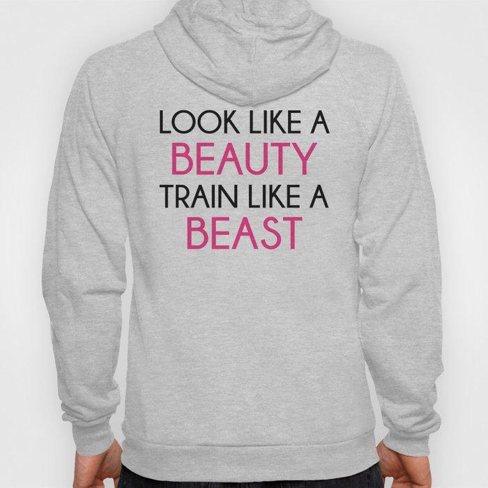 Look Like A Beauty / Train Beast Gym Quote Hoody