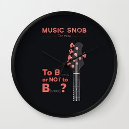 Bass: To B (String) — Music Snob Tip #214 Wall Clock