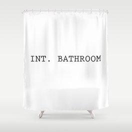 INT. BATHROOM Shower Curtain