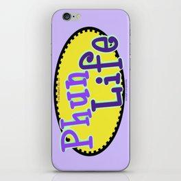 Phun Life iPhone Skin