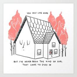 You felt like home Art Print