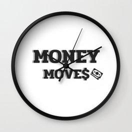 MONEY MOVES Wall Clock