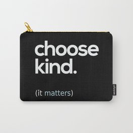Choose Kind, Kindness Matters Carry-All Pouch