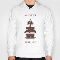 wall e Hoodies featuring Where's Wall-e? by Robert Scheribel