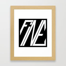 Fine, Be A Square Framed Art Print