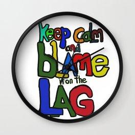 Blame the lag Wall Clock
