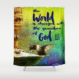 Jewel Hummingbird ~ World God Quote ~ Ginkelmier Inspired Shower Curtain