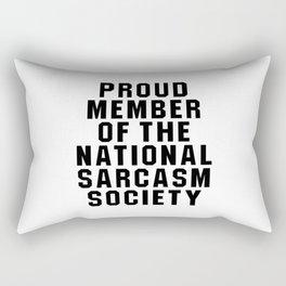 Proud Member of the National Sarcasm Society Rectangular Pillow