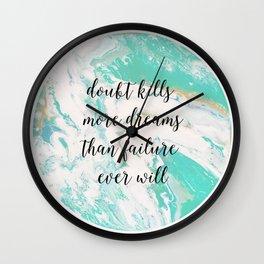 Doubt kills dreams Wall Clock